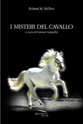 I Misteri del Cavallo di Robert M. Miller